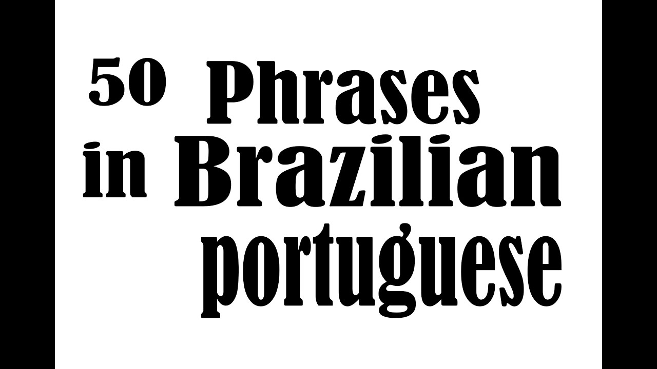 50 phrases in brazilian portuguese for beginners youtube 50 phrases in brazilian portuguese for beginners m4hsunfo Gallery