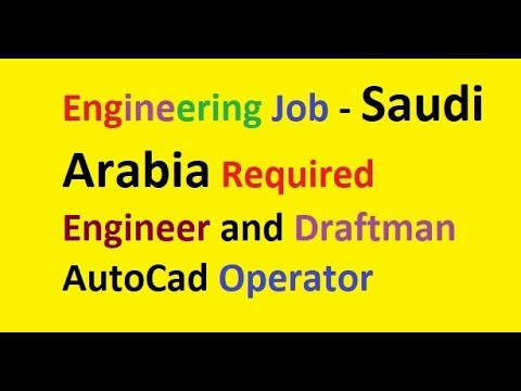 Engineering Job - Saudi Arabia Required Engineer and Draftman AutoCad Operator