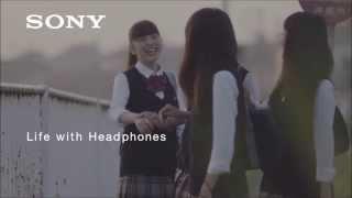 ソニーヘッドホンムービー「Life with Headphones」 アクセス進学ラボCM...