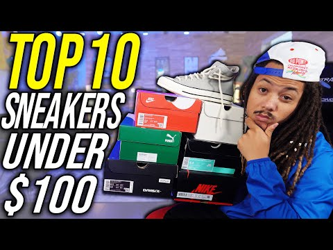 TOP 10 BEST SNEAKERS UNDER $100 RIGHT NOW IN 2020