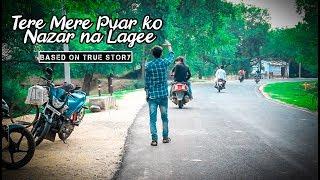 Tere Mere Pyar ko Nazar na Lagee || Hd Video || Based on True story || GODDA ROYAL Creation