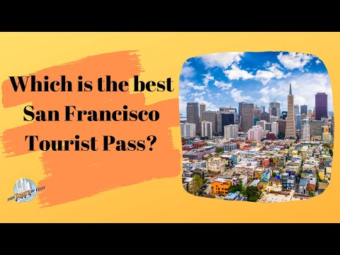 Which Is The Best San Francisco Tourist Pass?