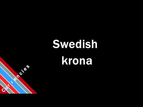 How to Pronounce Swedish krona