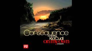 Consequence Ft. KidCudi- On My Own
