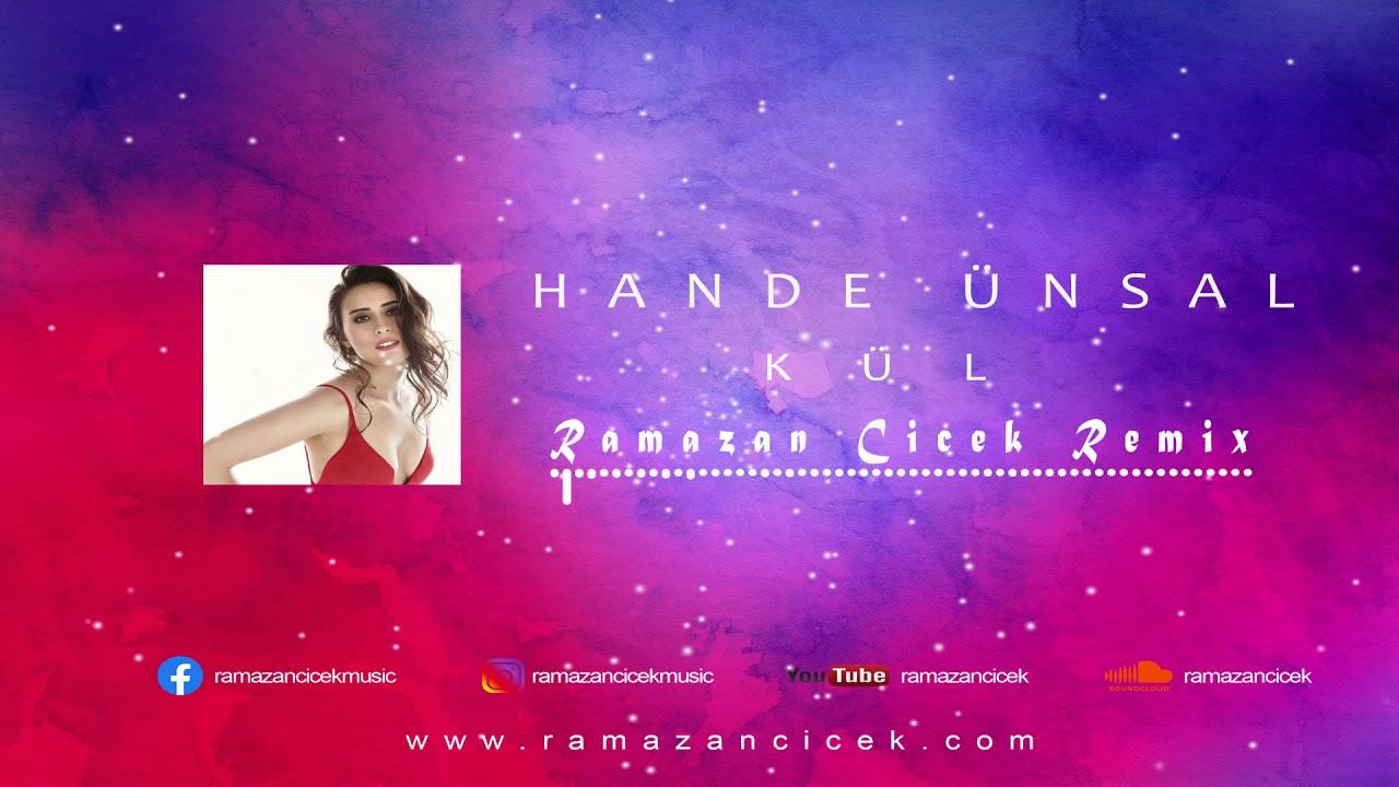 Hande Ünsal - Kül (Ramazan Çiçek Remix)