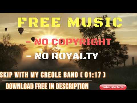 050 Skip With My Creole Band Mp3●Free Music No Copyright And Royalty●Free Audio ♫