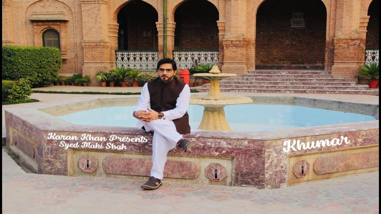 Karan Khan Presents: Syed Mahi Shah - Khumar (Official)