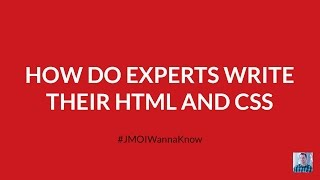 How Do Experts Write Their HTML and CSS?