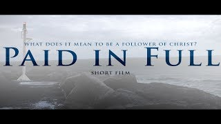Paid in Full- Christian Drama Short Film (HD)