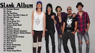 SLANK - FULL ALBUM TERBAIK