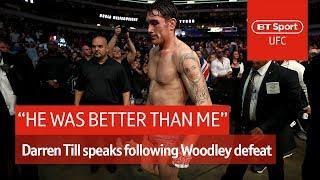 """It kills me that Woodley was better than me."" Darren Till UFC 228 post fight interview"