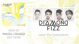 Diamond Fizz - Lower Your Expectations (Audio Only)
