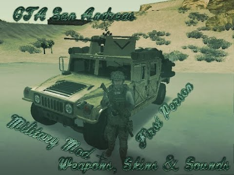GTA San Andreas Military Mod + First Person, Weapons, Skins & Sounds Download Links!