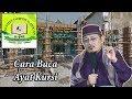 CARA BACA AYAT KURSI : Kyai Prof Dr H Ahmad Zahro MA al-Chafidz