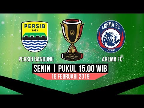 Jadwal Pertandingan Persib Bandung Vs Arema FC Babak 16 Besar Piala Indonesia Mp3