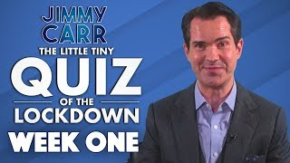 The Little Tiny Quiz Of The Lockdown | Week 1 Questions And Answers | Jimmy Carr