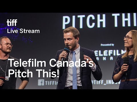 TELEFILM CANADA'S PITCH THIS! | Festival 2017