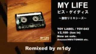 ビス・ゲイディス / MY LIFE 激怒リミキシーズ Sampler