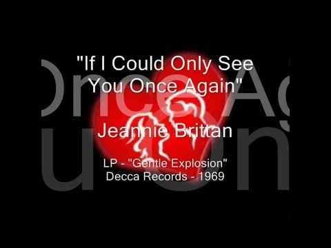 """Jeannie Brittan - """"If I Could Only See You Once Again"""""""