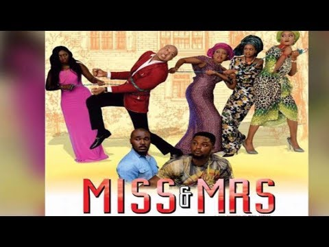 MISS and MRS - 2017 Latest Nigerian Nollywood movie