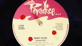 """George Faith - What To Do 12"""" mix"""