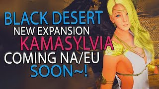Black Desert Online - Launching Brand New Expansion Kamasylvia! For This Amazing MMORPG!