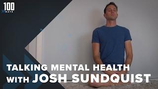 Talking Mental Health with Josh Sundquist | 100 Days