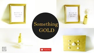 DIY Room/Office Gold Decor Ideas  | Spay Painting Hacks.....Something Gold Edition