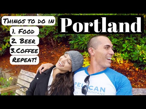 Things To Do In Portland | Ultimate Itinerary And Guide To Food, Beer And Coffee