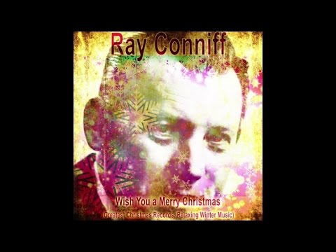 Ray Conniff - Wish You a Merry Christmas (Greatest Christmas Records) [Relaxing Winter Music]