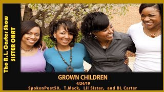 SISTER CHAT-GROWN CHILDREN AT HOME