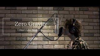 Zero Gravity / I Don't Like Mondays. (cover)