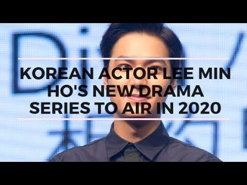 Korean Actor Lee Min Ho's New Drama Series To Air In 2020