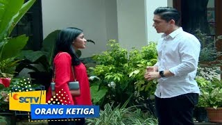 Video Highlight Orang Ketiga - Episode 212 download MP3, 3GP, MP4, WEBM, AVI, FLV Juni 2018