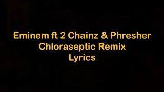 Eminem - Chloraseptic Remix ft 2 Chainz & Phresher [Lyrics]