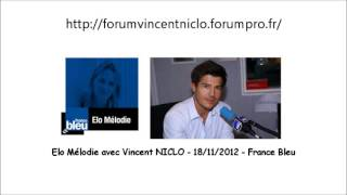 Vincent Niclo - Interview sur France Bleu - Elo Melodie 18 / 11 / /2012