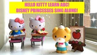 Nursery Rhyme! Kid Songs! Hello Kitty Learns ABC! Disney Princess Sing Along!