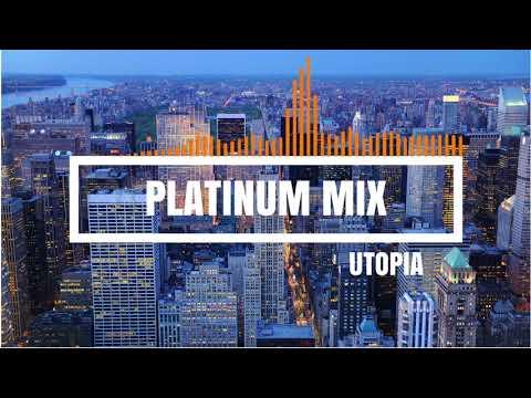 UTOPIA-BY PLATINUM MIX-EDM FREE DOWNLOAD