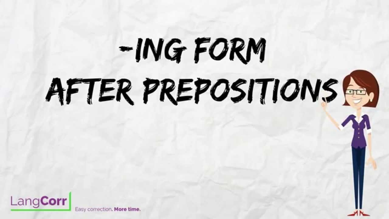 Verb Form 5: -ing Form after Prepositions
