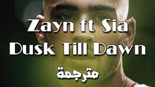 Zayn ft Sia Dusk Till Dawn مترجمة عربي اغنية زين مالك وسيا