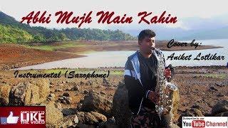 Abhi Mujh Mein Kahin Saxophone By Aniket