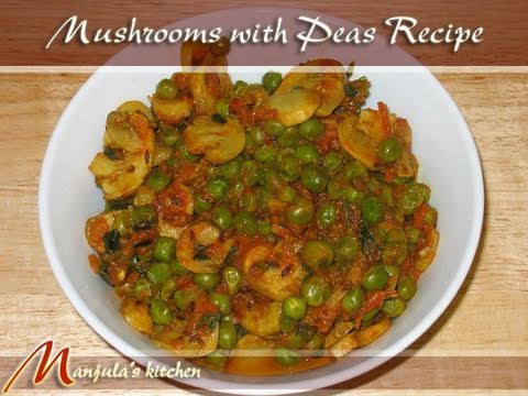 Mushroom with Peas by Manjula, Indian Recipes