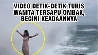 Download Video Viral di Facebook Detik-detik Turis Wanita Tersapu Ombak Besar saat Ambil Foto, Lihat Keadaannya MP3 3GP MP4