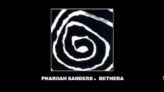 Pharoah Sanders Quintet Seven by Seven (labelled Bethera on the disk)