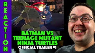 REACTION! Batman Vs. Teenage Mutant Ninja Turtles Trailer #1 - Darren Criss Movie 2019
