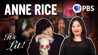 Anne Rice, The Queen of Literary Monsters (Feat. Lindsay Ellis) | It's Lit