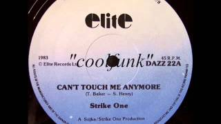 Strike One Can T Touch Me Anymore 12 Boogie Funk 1983