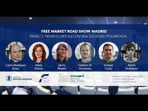 Free Market Road Show Madrid 2017 - Panel 2: Tiempos difíciles en una sociedad polarizada