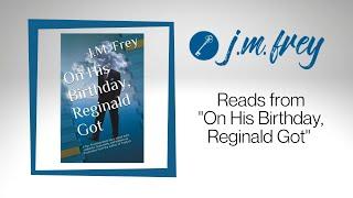 J.M. READS - On His Birthday, Reginald Got