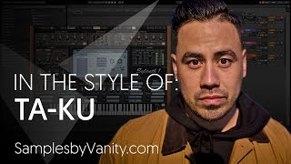TA-KU Tutorial: In The Style Of Vol.7 - Ta-ku + Sample Pack & How to Find Your Own Sound